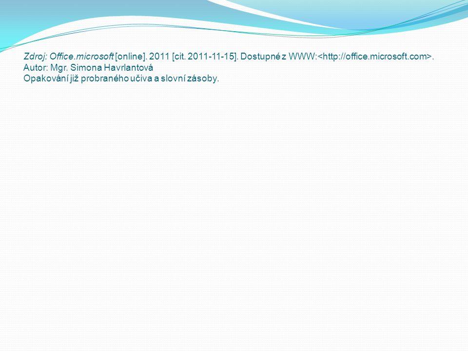 Zdroj: Office. microsoft [online]. 2011 [cit. 2011-11-15]